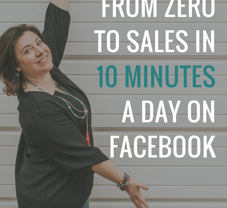 HOW TO GO FROM ZERO TO SALES IN 10 MINUTES A DAY