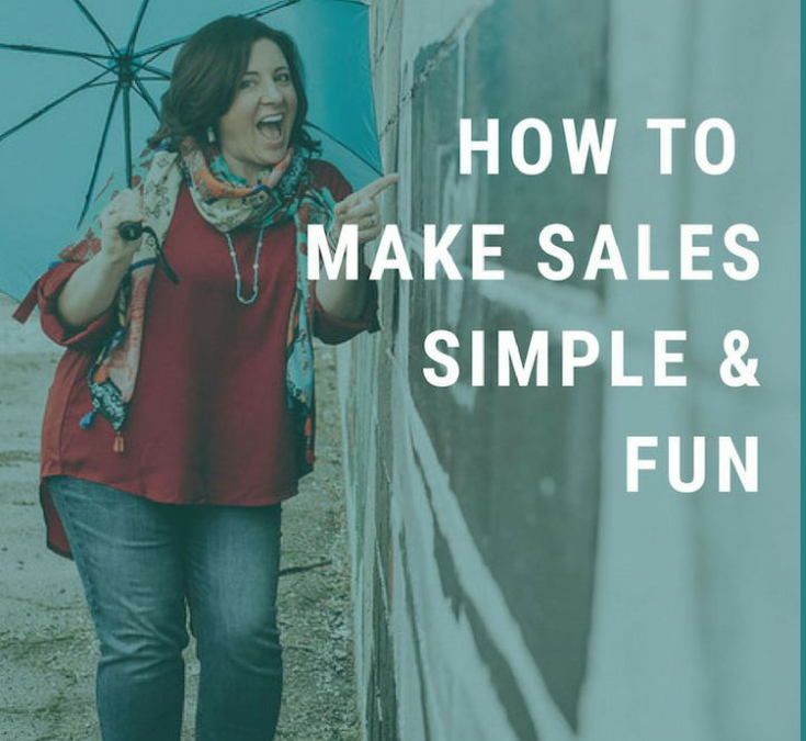 HOW TO MAKE SALES SIMPLE AND FUN