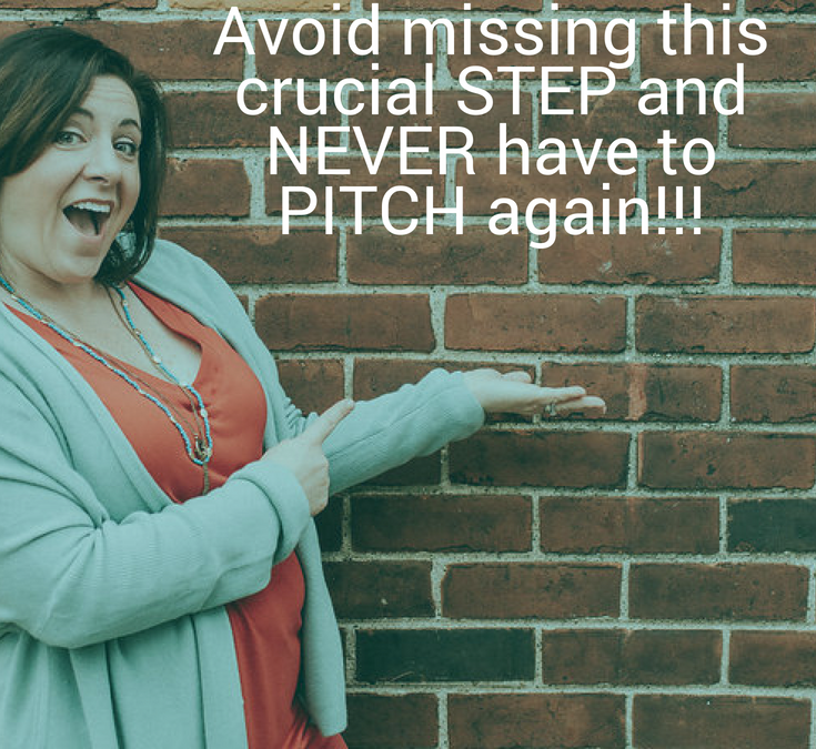 Avoid Missing this Crucial STEP and NEVER Have to PITCH Again!!!