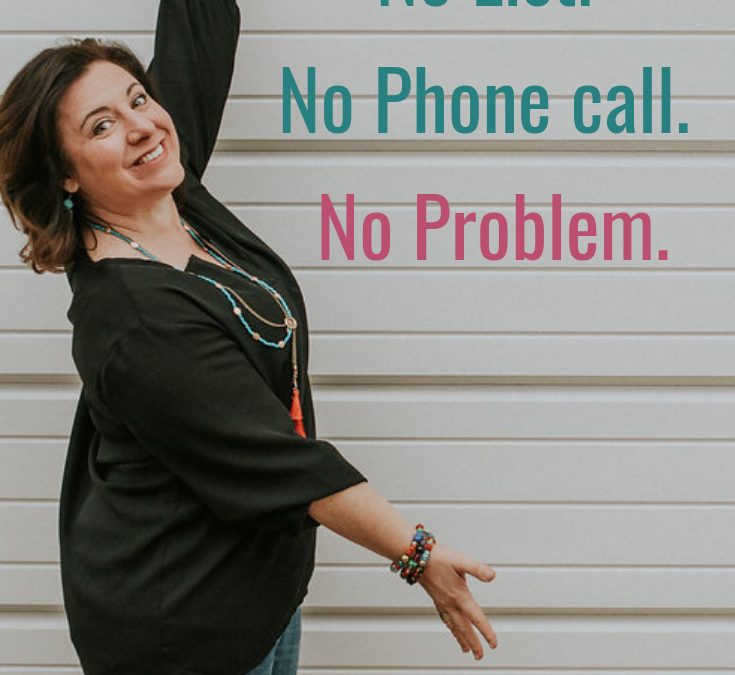 No Sales Page, No List, No Phone Call, No Problem.
