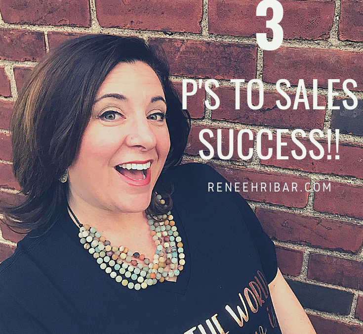 The 3 P's To Sales Success!