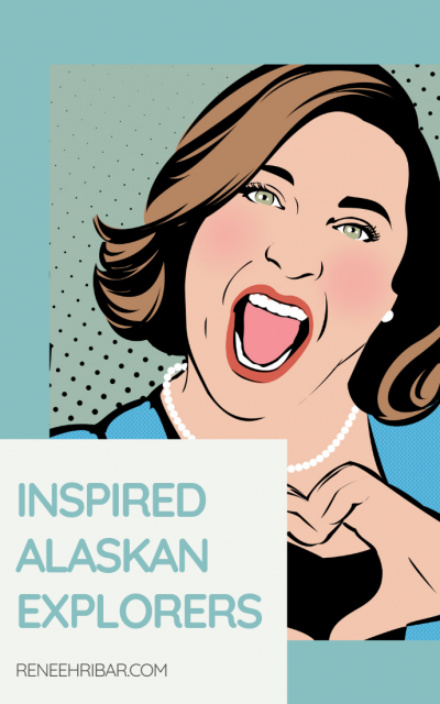 Inspired by Alaskan Explorers