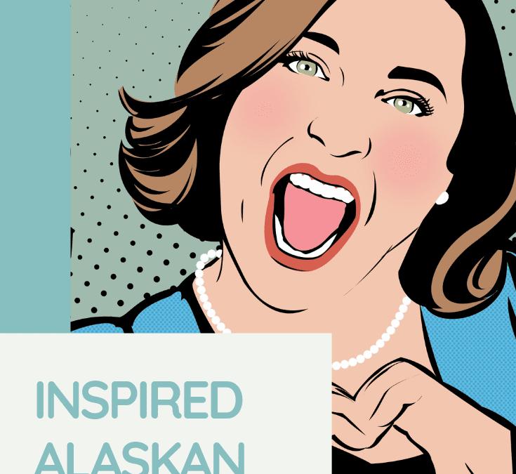 Inspired by Alaskan Explorers