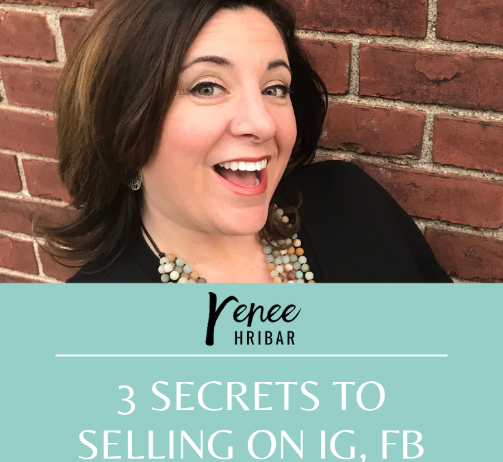 3 Secrets to Selling on IG, FB and LI