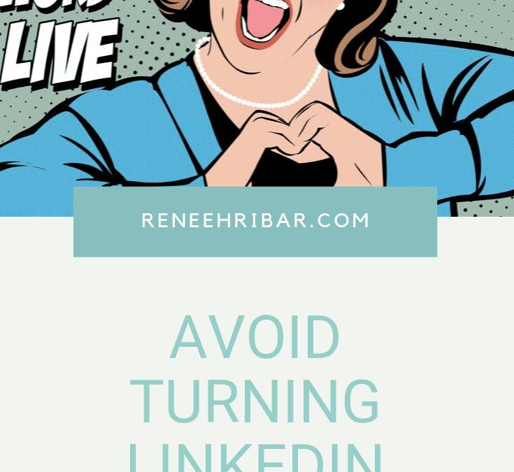 Avoid turning LinkedIn into Tinder