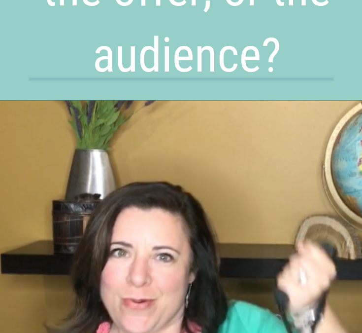 What comes first, the offer or the audience?