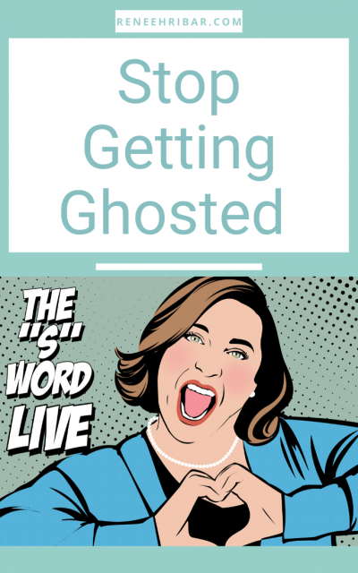 Stop Getting Ghosted…