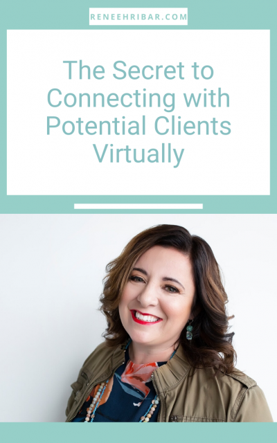 The Secret to Connecting with potential clients Virtually
