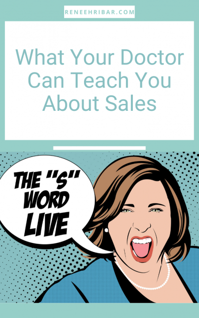 What Your Doctor Can Teach You About Sales