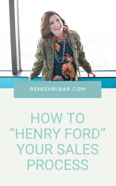 "How to ""Henry Ford"" Your Sales Process"