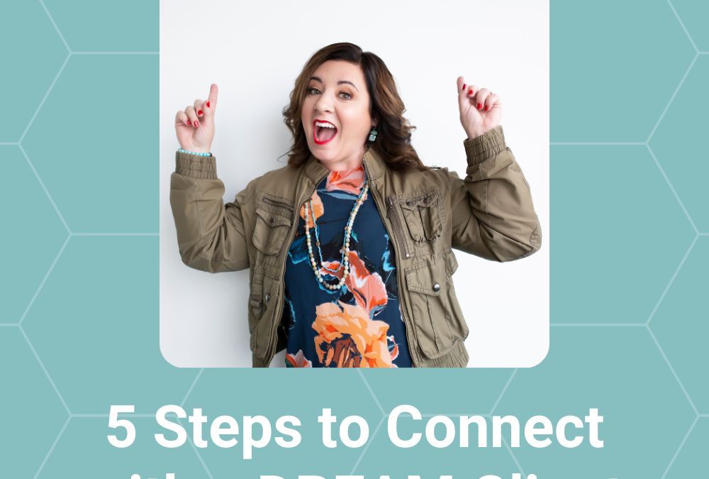 5 Steps to Connect with a DREAM Client (on Clubhouse)