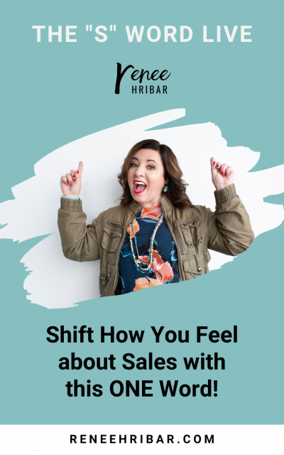Shift How You Feel about Sales with this ONE Word!
