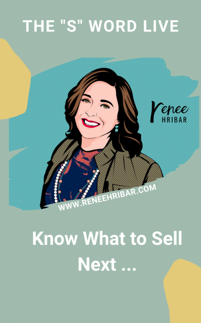Know What to Sell Next …